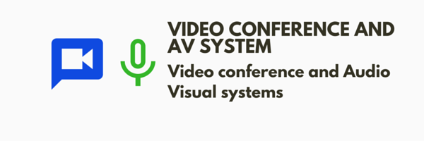 Video Conferencing and AV System